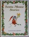 Santa Mouse Stories - Michael Brown
