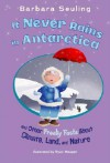 It Never Rains in Antarctica: And Other Freaky Facts about Climate, Land, and Nature - Barbara Seuling, Ryan Haugen