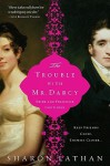 The Trouble with Mr. Darcy: Pride and Prejudice Continues... - Sharon Lathan