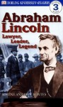 DK Readers: Abraham Lincoln -- Lawyer, Leader, Legend (Level 3: Reading Alone) - Justine Korman Fontes, Ron Fontes
