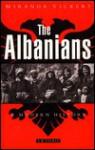 The Albanians: A Modern History - Miranda Vickers