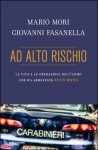 Ad alto rischio - Giovanni Fasanella, Mario Mori
