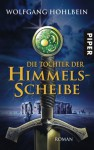 Die Tochter der Himmelsscheibe (Die Himmelsscheibe, #1) - Wolfgang Hohlbein