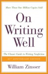 On Writing Well: The Classic Guide to Writing Non-Fiction - William Knowlton Zinsser