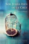 Sor Juana Ines de La Cruz: Selected Works - Juana Inés de la Cruz, Edith Grossman, Julia Alvarez