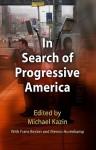 In Search of Progressive America - Michael Kazin, Frans Becker, Gary Gerstle, Todd Gitlin, Ezra Klein, Dean Baker, Karen Kornbluh, Nelson Lichtenstein, Menno Hurenkamp