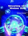Networking With Windows 2000 - Patrick T. Regan