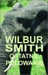 Ostatnie Polowanie - Wilbur Smith