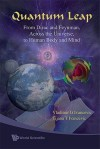 Quantum Leap: From Dirac and Feynman, Across the Universe, to Human Body and Mind - Vladimir G. Ivancevic, Tijana T. Ivancevic