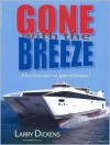 Gone with the Breeze: A True Story about the Spirit of Ontario 1 - Larry Dickens