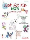 Just for Kids - Not! Christmas Songs - Hal Leonard Publishing Company