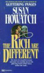 The Rich Are Different - Susan Howatch