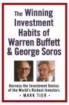 The Winning Investment Habits of Warren Buffett & George Soros - Mark Tier, Warren Buffett, George Soros