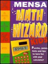 Mensa Math Wizard for Kids: Puzzles, Games, Hints and Tips to Have Fun with Your Calculator - John Bremner