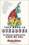 This Book Is Overdue!: How Librarians and Cybrarians Can Save Us All - Marilyn Johnson