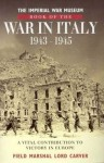 Imperial War Museum Book of the War in Italy 1943-1945 - Field Marshal Lord Carver