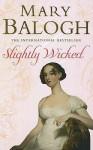 Slightly Wicked (Bedwyn Saga #2) - Mary Balogh