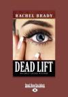 Dead Lift: An Emily Locke Mystery (Large Print 16pt) - Rachel Brady
