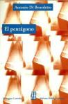 El pentágono: Novela en forma de cuentos - Antonio Di Benedetto
