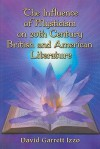 The Influence of Mysticism on 20th Century British and American Literature - David Garrett Izzo