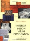 Interior Design Visual Presentation: A Guide to Graphics, Models & Presentation Techniques - Maureen Mitton