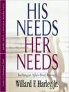His Needs, Her Needs: Building an Affair-Proof Marriage (MP3 Book) - Willard F. Harley Jr., Wayne Shepherd