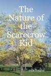 The Nature of the Scarecrow Kid - John Hodgson