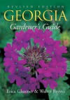 Georgia Gardener's Guide - Erica Glasener, Erica Glasener