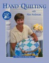 Hand Quilting with Alex Anderson: Six Projects for First-Time Hand Quilters (Quilting Basics) - Alex Anderson