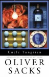 Uncle Tungsten: Memories Of A Chemical Boyhood - Oliver Sacks