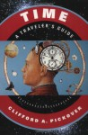 Time: A Traveler's Guide - Clifford A. Pickover