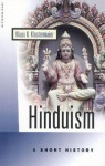 Hinduism: A Short History (Oneworld Short Guides) - Klaus K. Klostermaier
