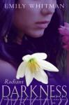 Radiant Darkness - Emily Whitman