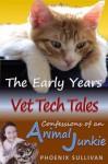 Vet tech Tales : The Early Years (Vet Tech Tales, #1). - Phoenix Sullivan