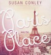 Paris Was the Place - Susan Conley, To Be Announced