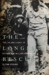The Longest Rescue: The Life and Legacy of Vietnam POW William A. Robinson - Glenn Robins, Bud Day