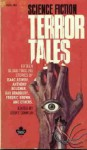 Science-Fiction Terror Tales - Robert A. Heinlein, Anthony Boucher, Philip K. Dick, Paul Ernst, Robert Sheckley, Theodore Sturgeon, Fredric Brown, Chad Oliver, Alan E. Nourse, Margaret St. Clair, Groff Conklin, Murray Leinster, Howard Browne, Ray Bradbury, Richard Matheson, Isaac Asimov