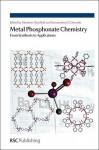 Metal Phosphonate Chemistry - Royal Society of Chemistry, Konstantinos Demadis, Thomas Albrecht-Schmitt, Bruno Bujoli, Christopher Cahill, Royal Society of Chemistry