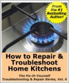 How to Repair & Troubleshoot Home Kitchens (The Fix-It-Yourself Troubleshooting & Repair Series) - Mike Smith