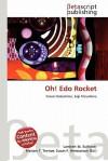 Oh! EDO Rocket - Lambert M. Surhone, Susan F. Marseken