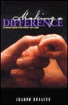 Making A Difference: Stories From The Point Of Care (Making A Difference College & Graduate Guide: Outstanding Colleges To Help You Make A Better World) - Sharon Hudacek