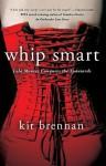 Whip Smart: Lola Montez Conquers the Spaniards - Kit Brennan