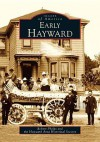 Early Hayward (CA) (Images of America) - Robert Phelps