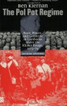 The Pol Pot Regime: Race, Power, and Genocide in Cambodia Under the Khmer Rouge, 1975-79 - Ben Kiernan