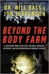 Beyond the Body Farm - William M. Bass, Jon Jefferson