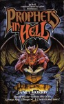 Prophets in Hell - Janet E. Morris, David Drake, Chris Morris, C.J. Cherryh, Nancy Asire, George Alec Effinger, Robert Sheckley, Brad Miner, Bill Kerby, Richard Groller