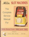 Mills Slot Machines: The complete Service Manual 1906-1969 - Marshall Fey