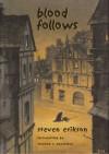 Blood Follows: Signed - Steven Erikson