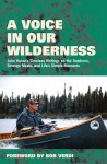 A Voice in Our Wilderness: John Husar's Timeless Writings on the Outdoors, Strange Meals, and Life's Simple Moments - John Husar, Bob Verdi