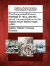 The Bonaparte-Patterson Marriage in 1803, and the Secret Correspondence on the Subject Never Before Made Public. - William Thomas Roberts Saffell